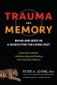 Product Trauma and Memory: Brain and Body in a Search for the Living Past: A Practical Guide for Understanding and Working With Traumatic Memory