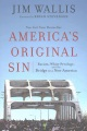 Product America's Original Sin: Racism, White Privilege, and the Bridge to a New America