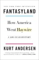Product Fantasyland: How America Went Haywire: a 500-year History
