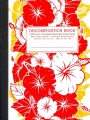 Product Red Hibiscus Decomposition Book: College-ruled Composition Notebook With 100% Post-consumer-waste Recycled Pages