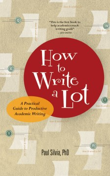 Product How to Write a Lot: A Practical Guide to Productive Academic Writing