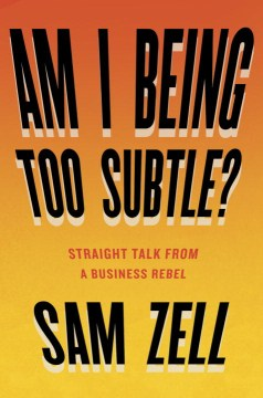 Product Am I Being Too Subtle?: Straight Talk from a Business Rebel