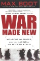 Product War Made New: Weapons, Warriors, and the Making of the Modern World