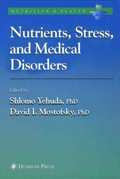 Product Nutrients, Stress and Medical Disorders