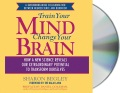 Product Train Your Mind Change Your Brain: How a New Science Reveals Our Extraordinary Potential to Transform Ourselves