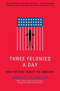 Product Three Felonies a Day: How the Feds Target the Innocent