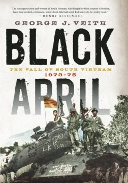 Product Black April: The Fall of South Vietnam, 1973-1975