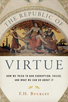 Product The Republic of Virtue: How We Tried to Ban Corruption, Failed, and What We Can Do About It