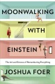 Product Moonwalking With Einstein: The Art and Science of Remembering Everything