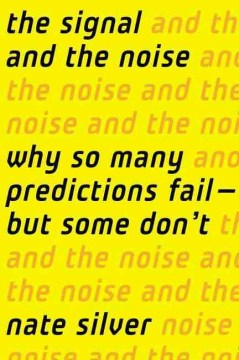 Product The Signal and the Noise: Why Most Predictions Fail--but Some Don't