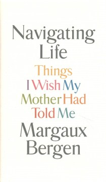 Product Navigating Life: Things I Wish My Mother Had Told Me