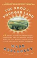 Product The Food of a Younger Land: A Portrait of American Food-Before the National Highway System, Before Chain Restaurants, and Before Frozen Food, When the Nation's Food Was Seasonal, Regional, and Traditional-From The Lost WPA Files