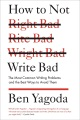 Product How to Not Write Bad: The Most Common Writing Problems and the Best Ways to Avoid Them