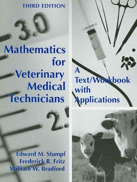 Product Mathematics for Veterinary Medical Technicians: A Text/ Workbook With Applications