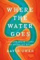 Product Where the Water Goes: Life and Death Along the Colorado River