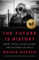 Product The Future Is History: How Totalitarianism Reclaimed Russia