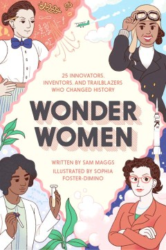 Product Wonder Women: 25 Innovators, Inventors, and Trailblazers Who Changed History