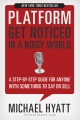 Product Platform: Get Noticed in a Noisy World