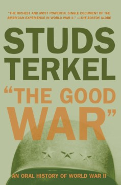 Product The Good War: An Oral History of World War II