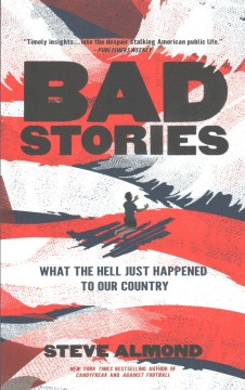 Product Bad Stories: What the Hell Just Happened to Our Country