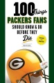 Product 100 Things Packers Fans Should Know & Do Before Th