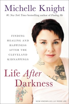 Product Life After Darkness: Finding Healing and Happiness After the Cleveland Kidnappings