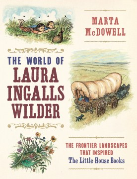 Product The World of Laura Ingalls Wilder: The Frontier Landscapes That Inspired the Little House Books