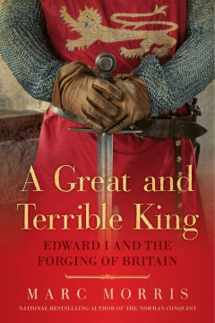 Product A Great and Terrible King: Edward I and the Forging of Britain