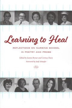 Product Learning to Heal: Reflections on Nursing School in Poetry and Prose
