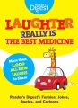 Product Laughter Really Is the Best Medicine: Reader's Digest's Funniest Jokes, Quotes, and Cartoons