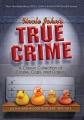 Product Uncle John's True Crime: A Classic Collection of Crooks, Cops, and Capers