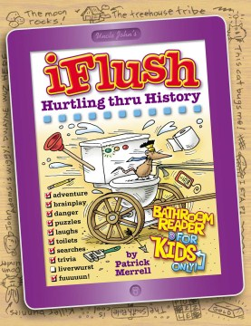 Product Uncle John's iFlush: Hurtling Thru History Bathroom Reader for Kids Only!