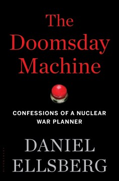 Product The Doomsday Machine: Confessions of a Nuclear War Planner