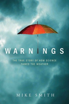 Product Warnings: The True Story of How Science Tamed the Weather