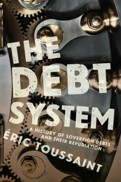 Product The Debt System: A History of Sovereign Debts and Their Repudiation