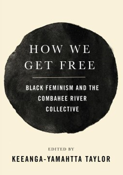 Product How We Get Free: Black Feminism and the Combahee River Collective