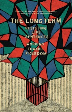 Product The Long Term: Resisting Life Sentences, Working Toward Freedom