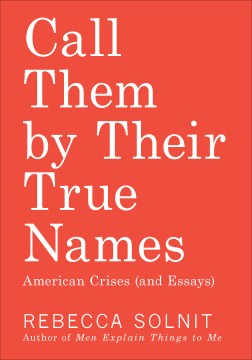 Product Call Them by Their True Names: American Crises - and Essays