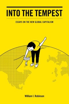 Product Into the Tempest: Essays on the New Global Capitalism