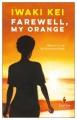 Product Farewell, My Orange