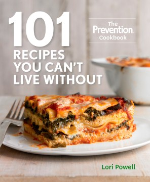 Product 101 Recipes You Can't Live Without: The Prevention Cookbook