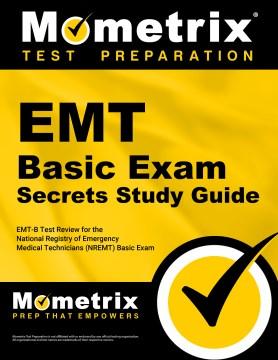 Product Emt Basic Exam Secrets: EMT-B Test Review for the National Registry of Emergency Medical Technicians (NREMT) Basic Exam