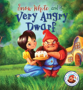 Product Snow White and the Very Angry Dwarf: A Story About Anger Management