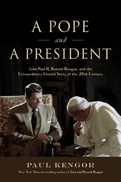 Product A Pope and a President: John Paul II, Ronald Reagan, and the Extraordinary Untold Story of the 20th Century