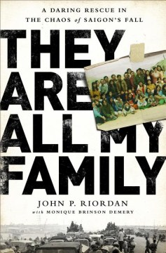 Product They Are All My Family: A Daring Rescue in the Chaos of Saigon's Fall
