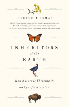 Product Inheritors of the Earth: How Nature Is Thriving in an Age of Extinction