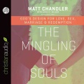 Product The Mingling of Souls: God's Design for Love, Sex, Marriage & Redemption