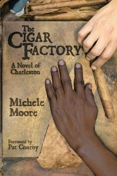 Product The Cigar Factory: A Novel of Charleston
