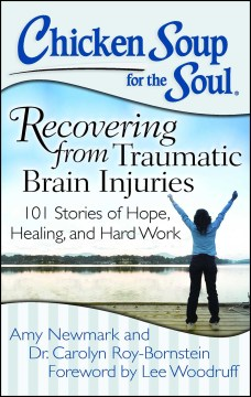Product Chicken Soup for the Soul Recovering from Traumatic Brain Injuries: 101 Stories of Hope, Healing, and Hard Work