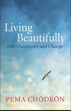 Product Living Beautifully: With Uncertainty and Change